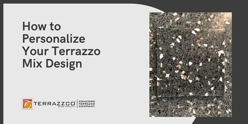 How to Personalize Your Terrazzo Mix Design