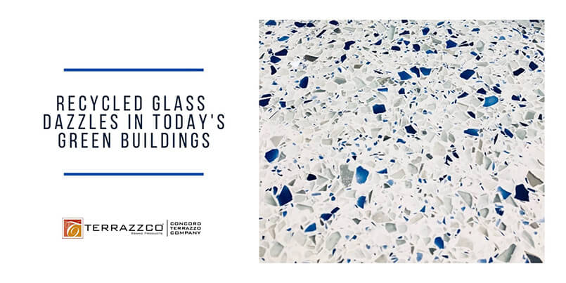Recycled Glass Terrazzo Dazzles in Today's Green Buildings