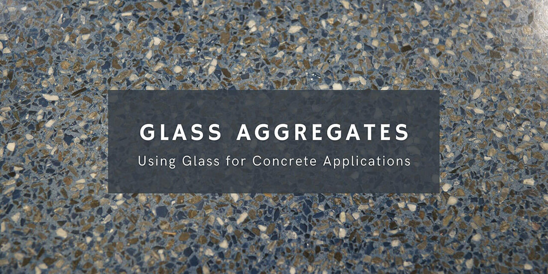 Using Glass for Concrete Applications