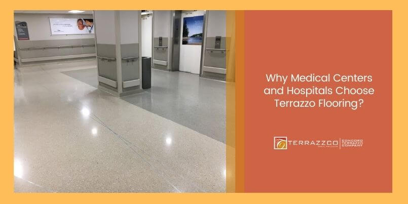 Why Medical Centers and Hospitals Choose Terrazzo Flooring